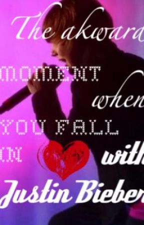 The Awkward Moment when you Fall in Love with Justin Bieber! by CupcakeKisses
