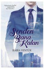 """( Senden Bana Kalan ) Eski adı ile """"Küçüğüm"""" ( Kitap oluyor) by RabiaYentur"""