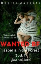 Wanted BF ( book 4 ) isabel is in the Forest 'COMPLETED' by Authorbhel