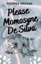 Please Momosyne De Silva by Andrea_Xhin