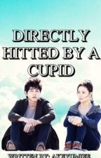 Directly Hitted by a Cupid ( on going )  by akeyumiee