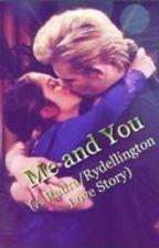 Me And You (A Raura/Rydellington Love Story) by rydellingtonishot