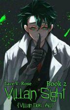 Villain Sight {Villain!Deku AU} (Book 2) by FairyTailTwists