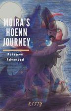 Moira's Hoenn Journey || Pokemon Advanced [BOOK ONE] by KittyKeri_613