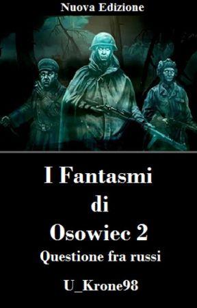 I Fantasmi di Osowiec 2 - Questione fra Russi by U_Krone98