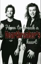How To Break A Heartbreaker's Heart?(A Larry Stylinson Fan Fiction) by LarryHaveBabies