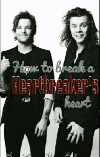 How To Break A Heartbreaker's Heart?(A Larry Stylinson Fan Fiction)