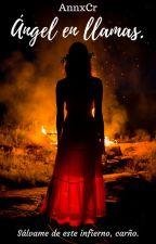 Ángel en llamas. by AnnxCr
