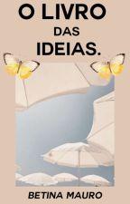 O Livro das Ideias. by BetinaMauro