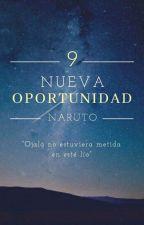 Nueva Oportunidad[en el mundo de naruto] by hana-chan10