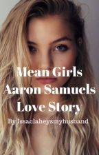 Mean Girls (Aaron Samuels) by issaclaheysmyhusband