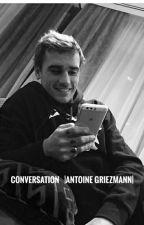 Conversation|Antoine Griezmann| by __ramyen