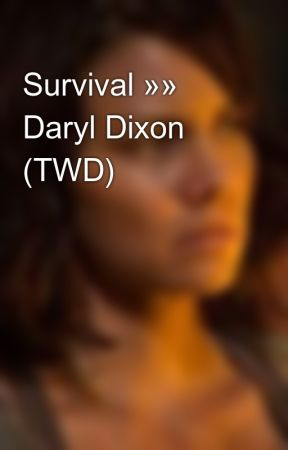 Survival »»  Daryl Dixon (TWD) by twerkitlikeHarry