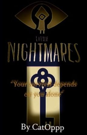 Little Nightmares (Choose Your Path) by CatOppp