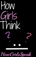 How Girls Think by HowGirlsSpeak