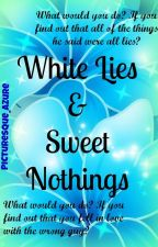 White Lies & Sweet Nothings by picturesque_azure
