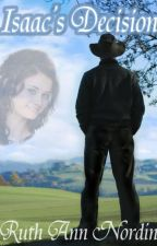 Isaac's Decision (Nebraska Series: Book 9) This is the last book in this series. by ruthannnordin