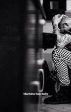 The Break Up. {Machine Gun Kelly} by CarmSanchez