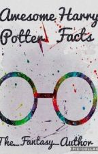 Awesome Harry Potter Facts by -ToxicDaydream