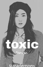 Toxic || Sinrin by sugademons
