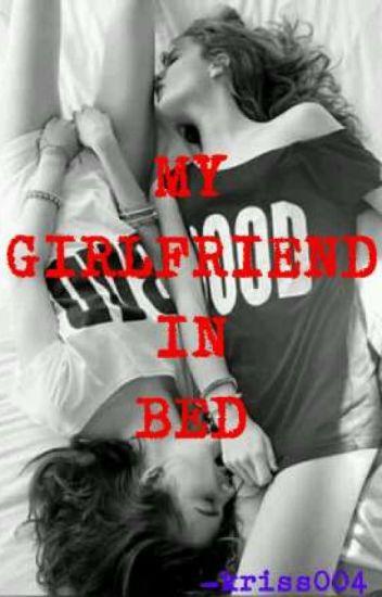 My girlfriend in bed (SPG) - EYDEEN - Wattpad