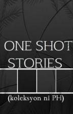 ONE SHOT STORIES(koleksyon ni PH) by prince_heart01