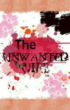 The Unwanted Wife by MargaretteC_04