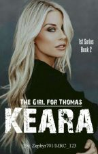 The Girl for Thomas - Keara [Completed-needs Edit] by MRC_123