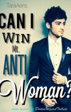 Can I Win Mr.Anti-Woman? #JustWriteIt by TaraAeris