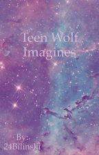 Teen Wolf Imagines and Preferences🌙  by 24Bilinski