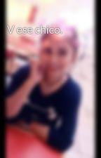 V ese chico. by user12043179