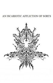 An Iscariotic Affliction Of Sorts by frankthony