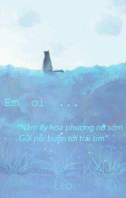 [Oneshot](Thanh Phượng Trường) Em ơi!