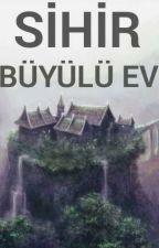 -BÜYÜLÜ EV- by Mrvmdr