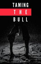 Taming The Bull (Cowgirls #2) by Laurenloverstime