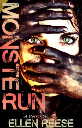Monster Run | ✔ | Short Horror Story (for now) by Ellen_Reese