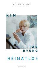 heimatlos ➸ kim taehyung  by nochumelly