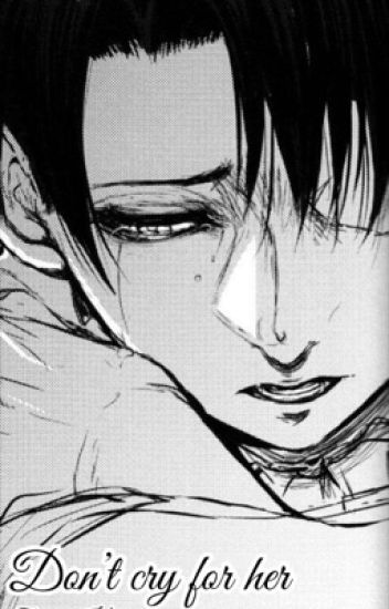 Don't cry for her (Cheater!Levi X Depressed Reader) - 방탄