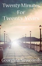 Twenty Minutes For Twenty Years by GeorginaNewcomb