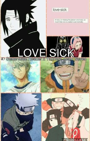Lovesick ❧ Yandere Team Seven x Male Reader  by dawnxash