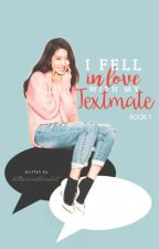 SERIES: I Fell In Love With My Textmate (Book 1) by BitterSweetNovelist