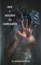 rare « adopted by waterparks by iwishidiedwithvine