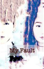 My fault by Dayuka_