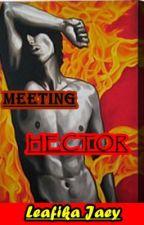 MEETING HECTOR by LeafikaJaey