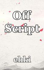 Off Script by ehkilis
