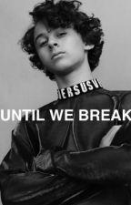 until we break | wyatt oleff by -mama-mia