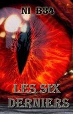 Les Six Derniers by Ni_B34