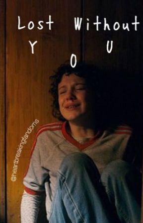 Lost Without You - A Mileven Fanfic by heartbreakingfandoms