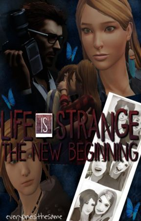 Life is Strange: The new beginning by everyoneisthesame