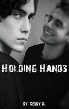 Holding Hands •BEFEJEZETT• by SebbyAkiya